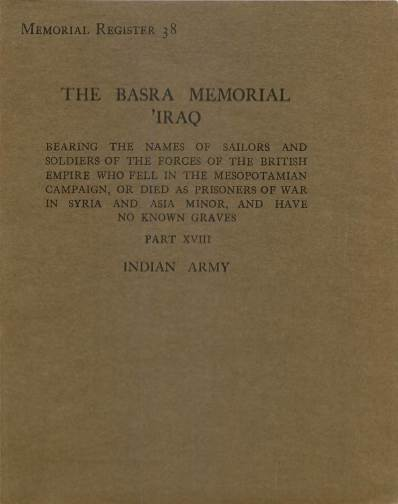 View individual pages of 'Memorial Register 38, The Basra Memorial 'Iraq, Part XVIII, Indian Army'