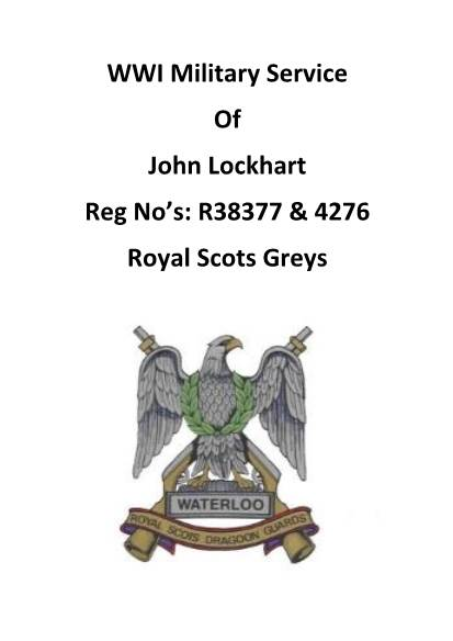 View individual pages of 'WWI Military Service Of John Lockhart Reg No's: R38377 & 4276 Royal Scots Greys'