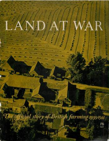 View individual pages of 'Land at War - The official story of British farming 1939 - 1944'