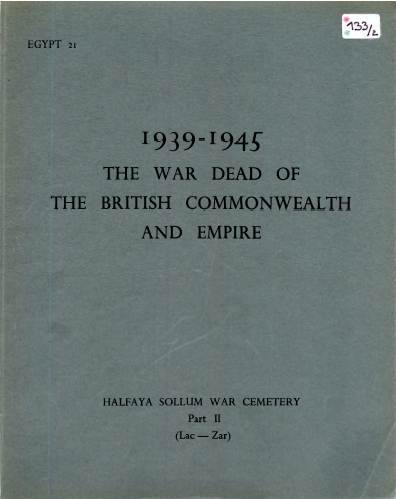 View individual pages of 'Memorial Register Egypt 21 The War Dead of The British Commonwealth and Empire 1939-1945 Halfaya Sollum War Cemetery Part II'