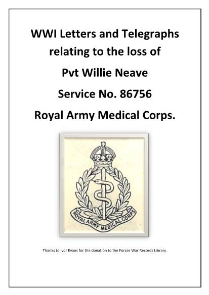 View individual pages of 'WWI Letters and Telegraphs relating to the loss of  Pvt Willie Neave Service No. 86756 Royal Army Medical Corps.'
