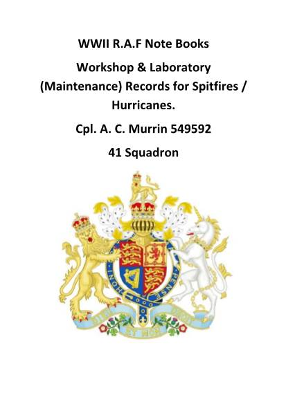 View individual pages of 'WWII R.A.F Note Books Workshop & Laboratory (Maintenance) Records for Spitfires / Hurricanes. Cpl. A. C. Murrin 549592 41 Squadron'
