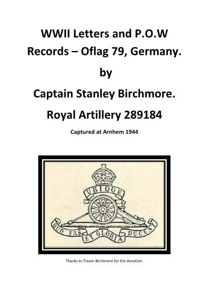 View individual pages of 'WWII Letters and P.O.W Records – Oflag 79, Germany. by Captain Stanley Birchmore. Royal Artillery 289184'
