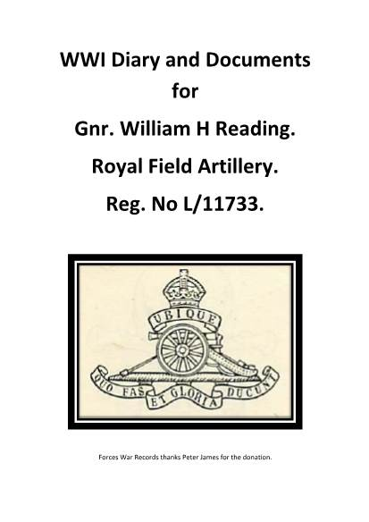 View individual pages of 'WWI Diary and Documents for Gnr. William H Reading. Royal Field Artillery. Reg. No L/11733'