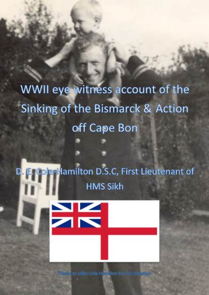 View individual pages of 'WWII eye witness account of the Sinking of the Bismarck & Action off Cape Bon   D. E. Cole-Hamilton D.S.C, First Lieutenant of HMS Sikh'