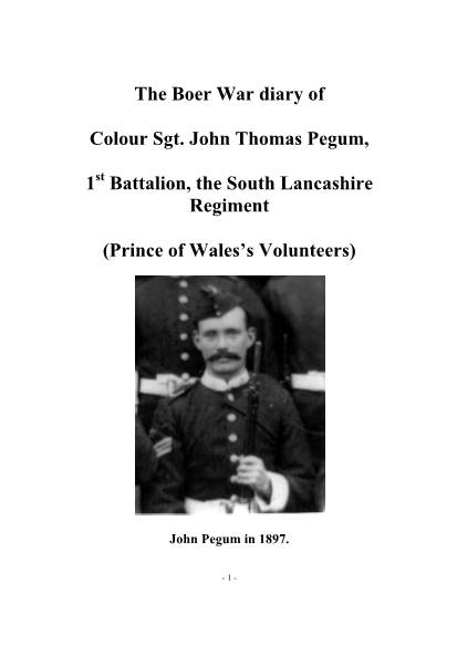 View individual pages of 'The Boer War diary of Colour Sgt John Thomas Pegum,  1st Battalion, the South Lancashire Regiment  (Prince of Wales Volunteers)'
