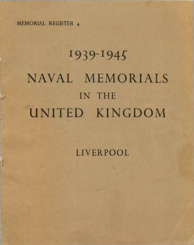 View individual pages of 'Naval Memorials in The United Kingdom - Liverpool 1939 - 1945'