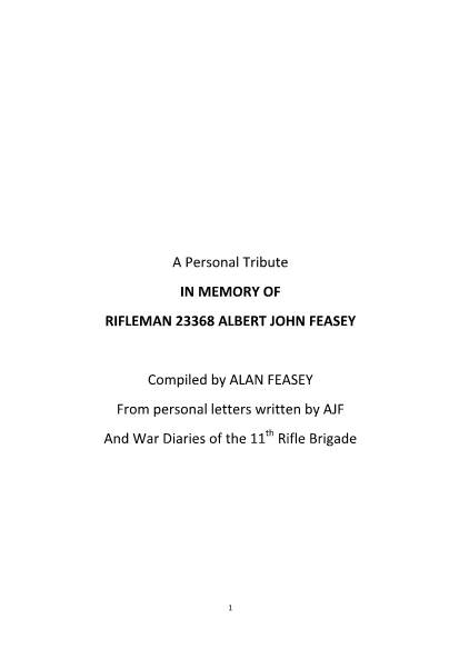 View individual pages of 'A Personal Tribute IN MEMORY OF  RIFLEMAN 23368 ALBERT JOHN FEASEY  Compiled by ALAN FEASEY From personal letters written by AJF And War Diaries of the 11th Rifle Brigade'