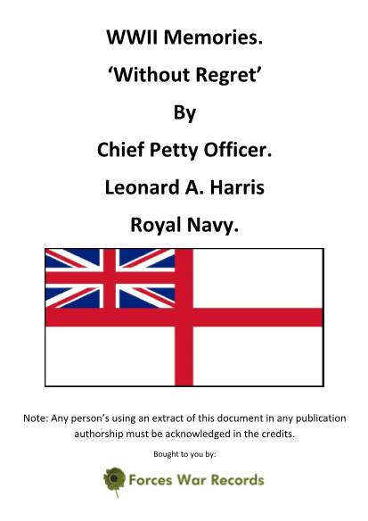 View individual pages of 'WWII Memories Without Regret - By Leonard A Harris - Royal Navy'