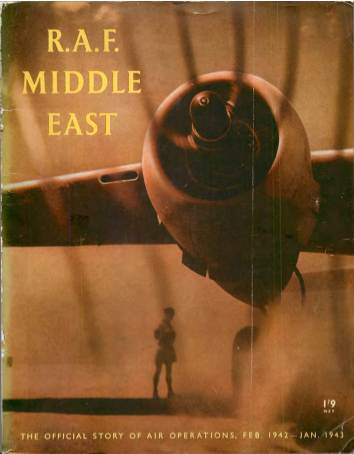 View individual pages of 'R.A.F. Middle East - The Official Story of Air Operations'