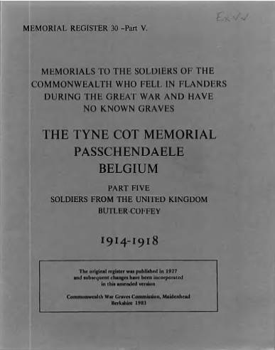 View individual pages of 'Memorial Register 30, WW1, The Tyne Cot Memorial, Passchendaele, Belgium, Soldiers from The United Kingdom Part V'