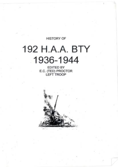 View individual pages of 'History of 192 (HAA) Heavy Anti Aircraft Battery - 69th HAA Regiment Royal Artillery  1936 - 1944'