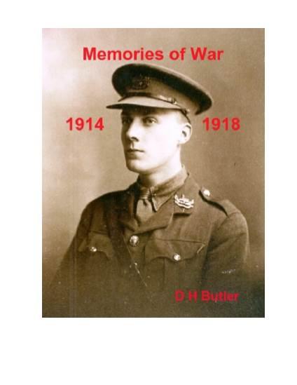 View individual pages of 'Memories of War: 1914-18 By Douglas Harry Butler (Gloucester Regiment Territorials)'