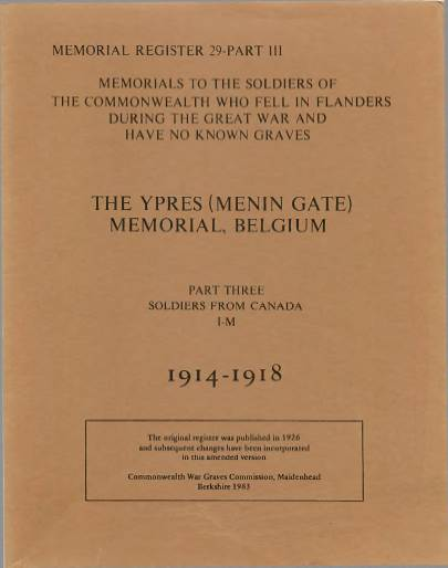 View individual pages of 'War Graves Memorial Register 29, The Ypres (Menin Gate) Memorial, Belgium, Part III, Soldiers from Canada I-M, 1914-1918'