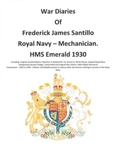 View individual pages of 'War Diaries Of Frederick James Santillo Royal Navy - Mechanician. HMS Emerald 1930'