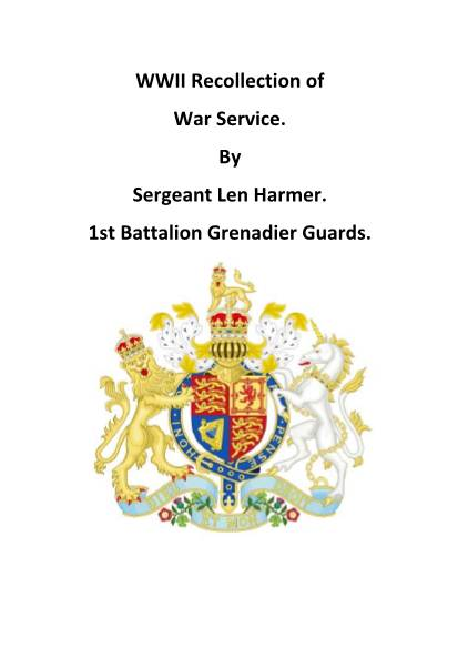 View individual pages of 'WWII Recollection of  War Service. By  Sergeant Len Harmer. 1st Battalion Grenadier Guards.'