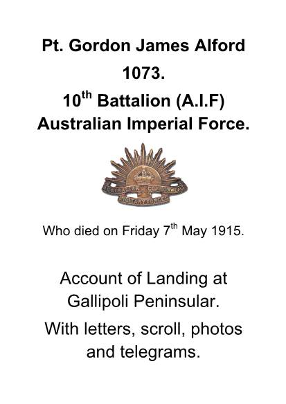 View individual pages of 'Pt. Gordon James Alford. 10th Battalion (A.I.F) Australian Imperial Force.  Account of Landing at Gallipoli Peninsular'