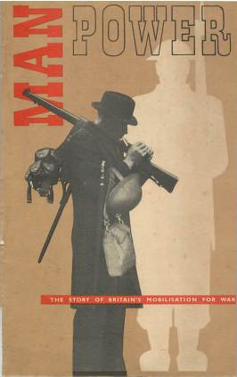 View individual pages of 'Man Power, The Story of Britain's Mobilisation for War'