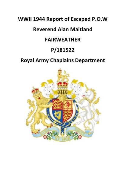 View individual pages of 'WWII 1944 Report of Escaped P.O.W Reverend Alan Maitland FAIRWEATHER'
