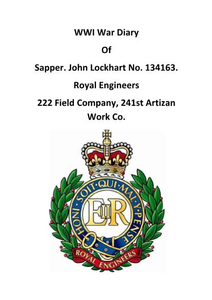 View individual pages of 'WWI War Diary Of Sapper. John Lockhart No. 134163. Royal Engineers 222 Field Company, 241st Artizan Work Co.'