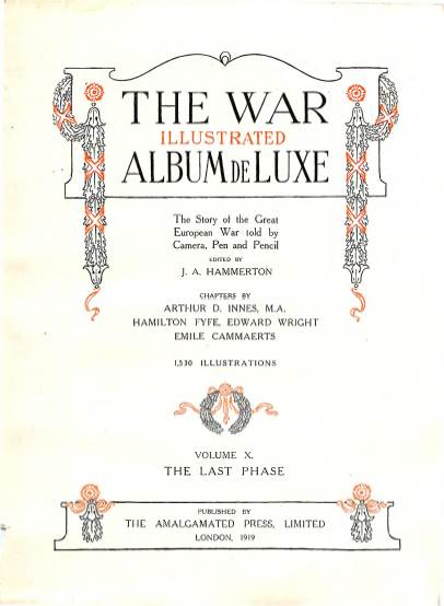 View individual pages of 'The War Illustrated, The Story of the Great European War, Volume X, The Last Phase'