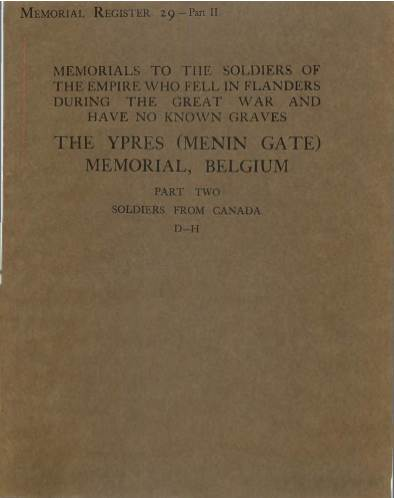View individual pages of 'War Graves Memorial Register 29, The Ypres (Menin Gate) Memorial, Belgium, Part II, Soldiers from Canada D-H, 1914-1918'