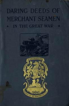 View individual pages of 'Daring Deeds of Merchant Seaman In The Great War'
