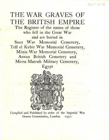 View individual pages of 'Memorial Register Egypt 15-19, WW1, Suez, Tell el Kebir, Minia War Memorial Cemeteries, Aswan British Cemetery'