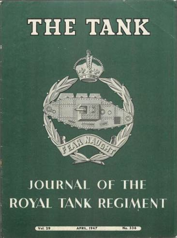 View individual pages of 'The Tank, Journal of the Royal Tank Regiment, April 1947 No. 336, Vol. 29'