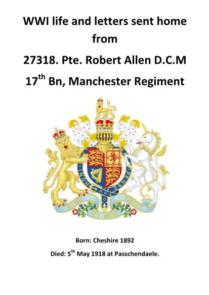 View individual pages of 'WWI life and letters sent home from 27318. Pte. Robert Allen D.C.M 17th Bn, Manchester Regiment'