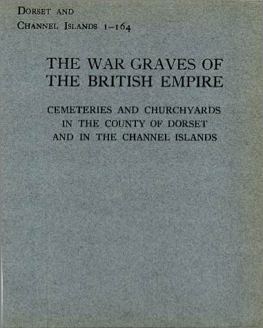 View individual pages of 'Memorial Register Dorset and Channel Islands 1-164, WW1, Cemeteries and Churchyards in Dorset and The Channel Islands'