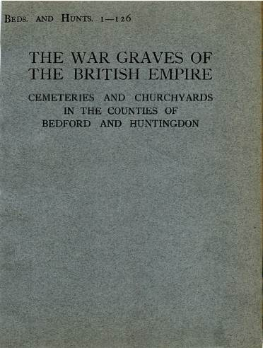 View individual pages of 'Memorial Register Beds. and Hunts. 1-126, WW1, Cemeteries and Churchyards in the Counties of Bedford and Huntingdon'