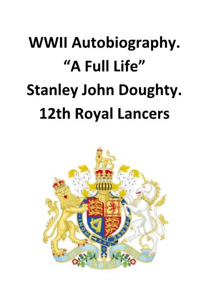 """View individual pages of 'WWII Autobiography. """"A Full Life"""" Stanley John Doughty. 12th Royal Lancers'"""