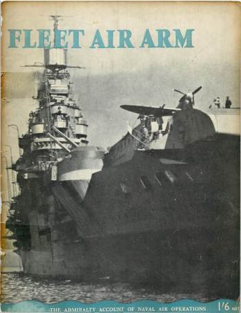View individual pages of 'Fleet Air Arm - The Admiralty Account of Naval Air Operations'