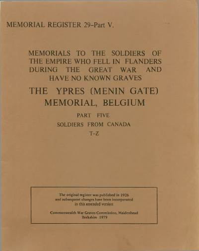 View individual pages of 'War Graves Memorial Register 29, The Ypres (Menin Gate) Memorial, Belgium, Part V, Soldiers from Canada T-Z, 1914-1918'