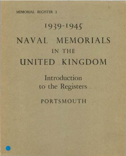View individual pages of 'Naval Memorials in The United Kingdom - Introduction to the Registers, Portsmouth 1939 - 1945'