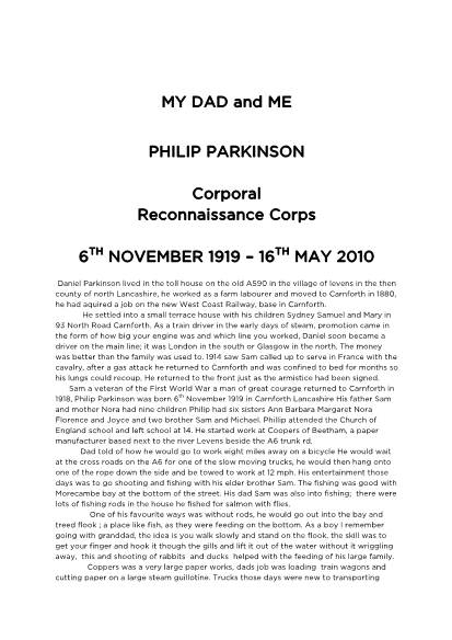 View individual pages of ''MY DAD and ME' PHILIP PARKINSON - Corporal  Reconnaissance Corps  6TH NOVEMBER 1919 – 16TH MAY 2010'
