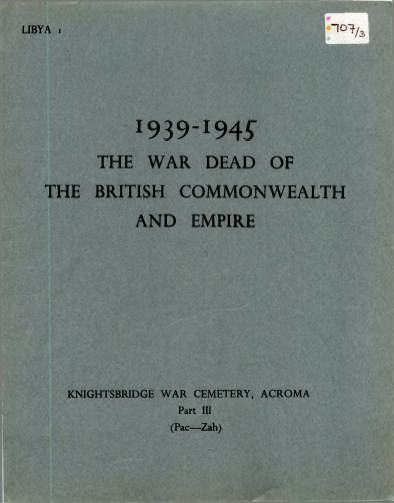View individual pages of 'Memorial Register Libya I The War Dead of The British Commonwealth and Empire 1939-1945 Knightsbridge War Cemetery, Acroma Part III'