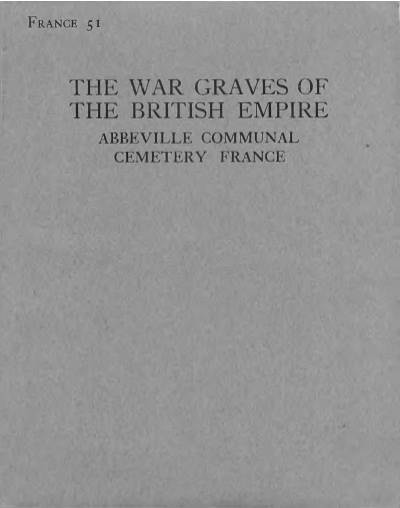 View individual pages of 'Memorial Register, France 51, The War Graves of The British Empire, Abbeville Communal Cemetery, France'