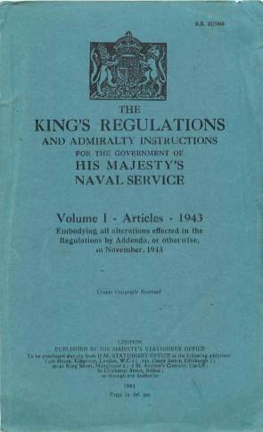 View individual pages of 'The King's Regulations and Admiralty Instructions, His Majesty's Naval Service Vol. I, Articles, 1943'