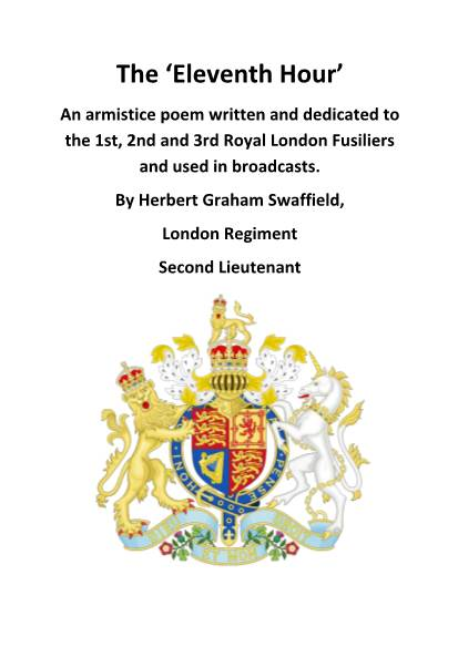 View individual pages of 'The 'Eleventh Hour' An armistice poem written and dedicated to the 1st, 2nd and 3rd Royal London Fusiliers and used in broadcasts. By Herbert Graham Swaffield, London Regiment Second Lieutenant'