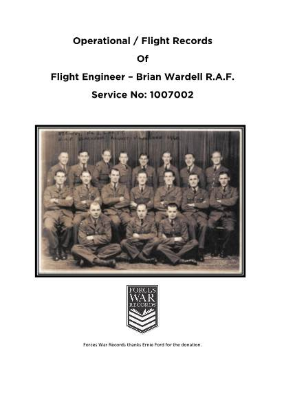View individual pages of 'Operational / Flight Records Of Flight Engineer – Brian Wardell R.A.F. Service No: 1007002'