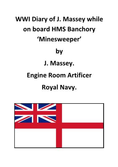 View individual pages of 'WWI Diary of J. Massey while on board HMS Banchory 'Minesweeper' '