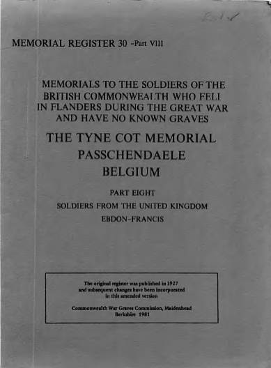 View individual pages of 'Memorial Register 30, WW1, The Tyne Cot Memorial, Passchendaele, Belgium, Soldiers from The United Kingdom Part VIII'