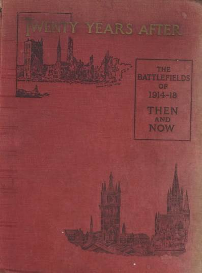 View individual pages of 'Twenty Years After, The Battlefields of 1914-18 Then and Now, Supplementary volume'