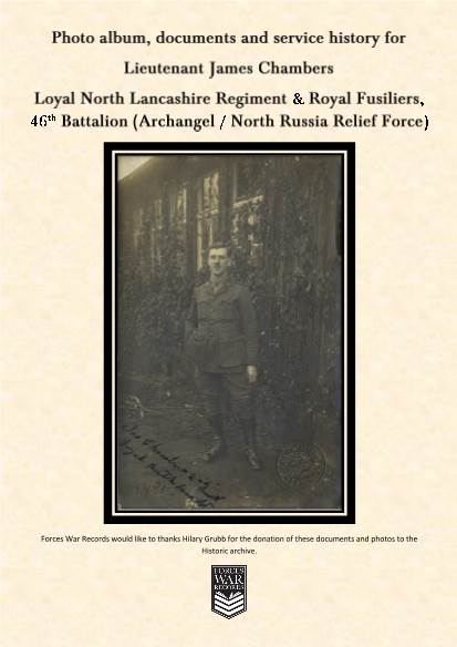 View individual pages of 'Photo album, documents and service history for Lieut James Chambers Loyal North Lancashire Regiment & Royal Fusiliers, 46th Battalion (Archangel / North Russia Relief Force)'