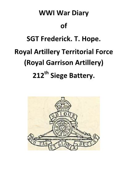 View individual pages of 'WWI War Diary of SGT Frederick. T. Hope. Royal Artillery Territorial Force (Royal Garrison Artillery) 212th Siege Battery.'