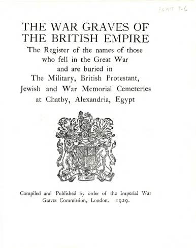 View individual pages of 'Memorial Register Egypt 3-6, WW1, The Military, British Protestant, Jewish and War Memorial Cemeteries at Chatby, Alexandria'