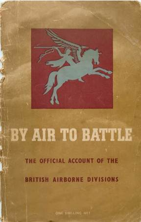 View individual pages of 'By Air To Battle - The Official Account of The British Airborne Divisions'