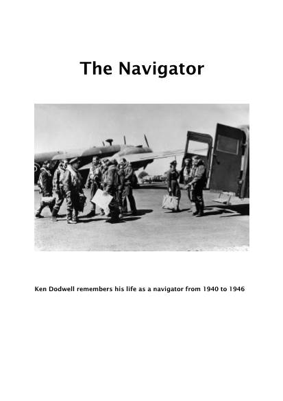 View individual pages of 'The Navigator - Ken Dodwell remembers his life as a RAF navigator from 1940 to 1946'